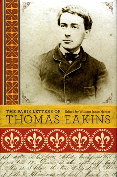 01-04-2010_paris_letters_of_eakins_cover