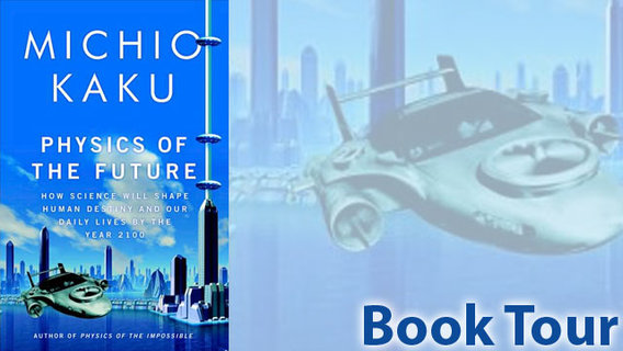 Physics_of_the_future_book_tour_michio_kaku