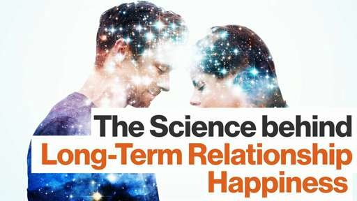 The Science behind Maintaining a Happy Long-Term Relationship