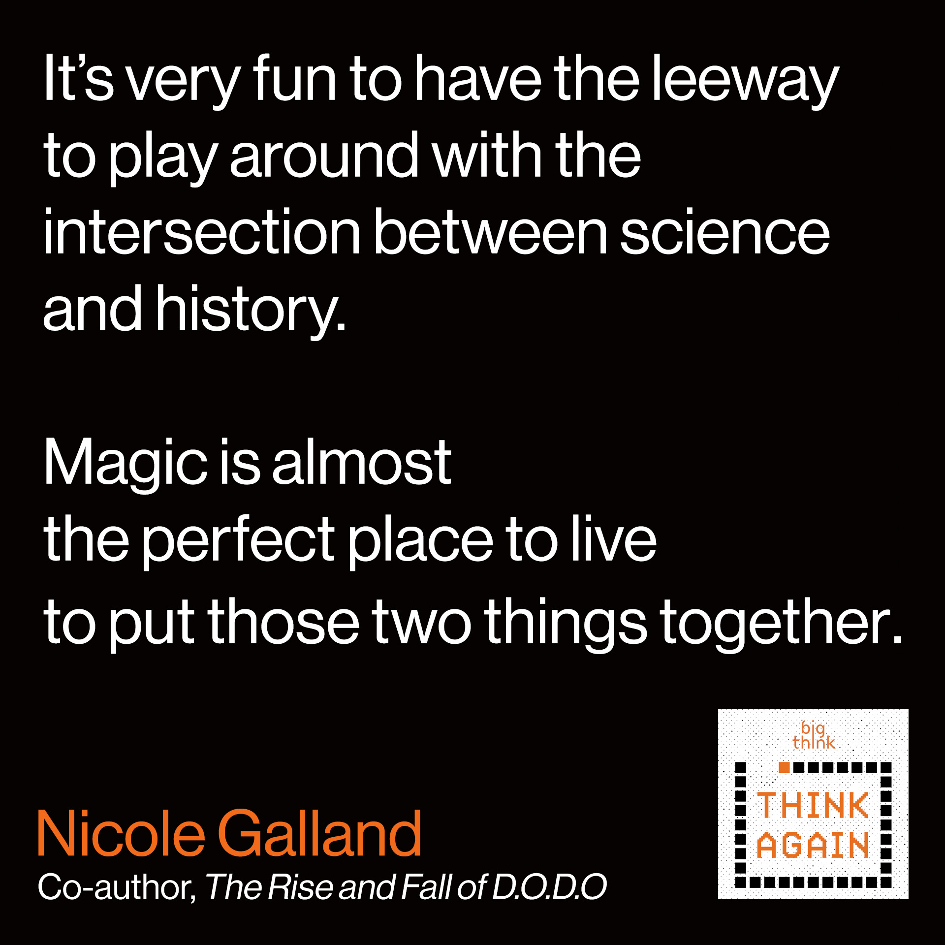 Nicole Galland Quote: It's very fun to have the leeway to play around  with the intersection between science and history.  Magic is almost the perfect place to live  to put those two things together.